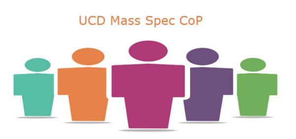 UCD Mass Spectrometry Community of Practice #WST2019